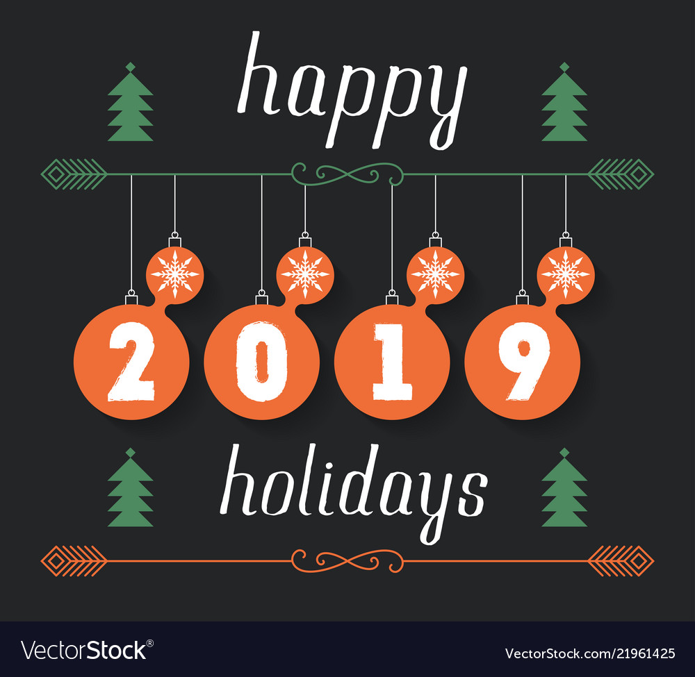 Happy holidays 2019 hand drawn inscription