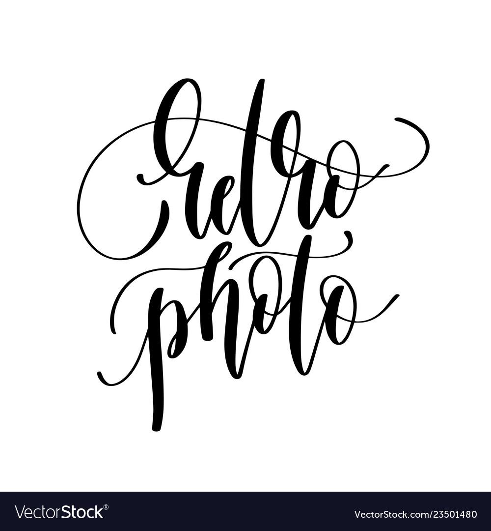 Retro photo - hand lettering inscription text