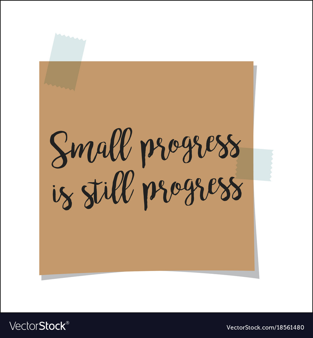 Small progress is still progress note vector image