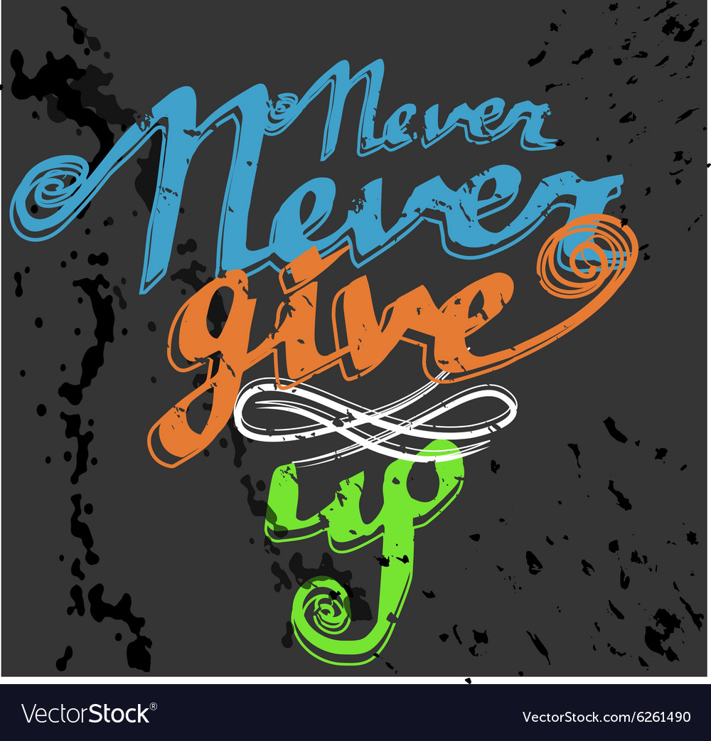 Hand drawn typography poster Never give up