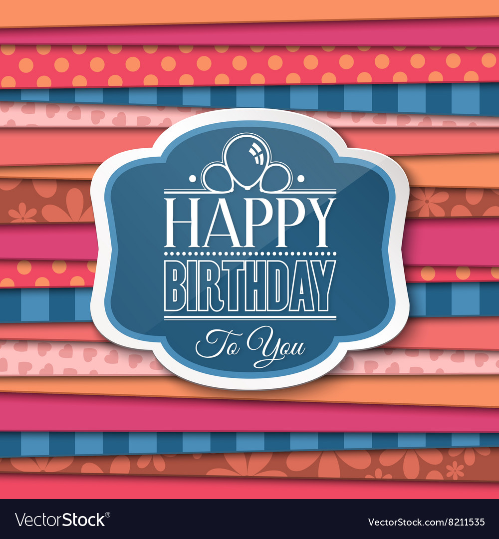 Happy Birthday Greetings With Label On Color Vector Image