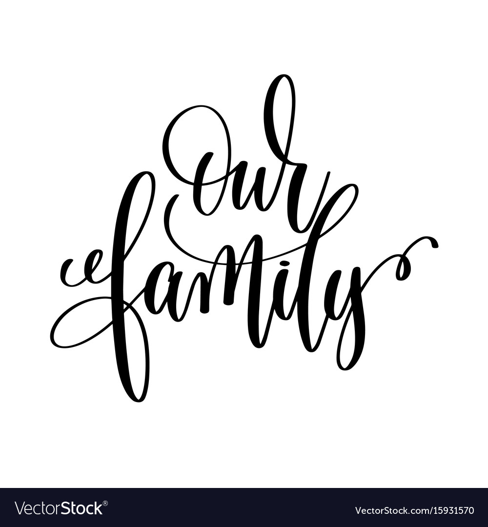Our family calligraphy hand lettering text