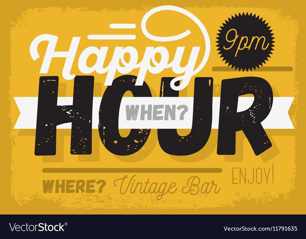 Happy Hour New Vintage Headline Sign Design With