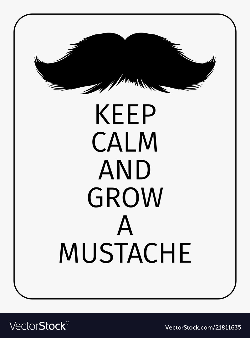 Moustaches poster keep calm and grow a mustache