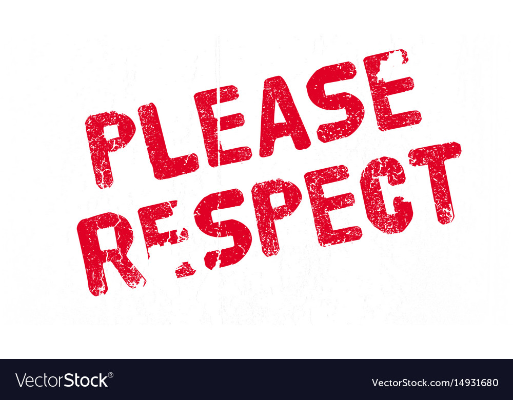 Please respect rubber stamp