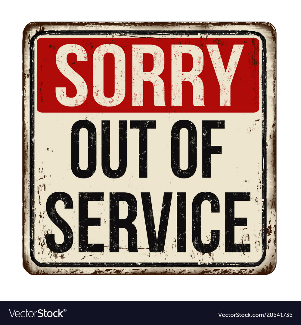 Sorry out of service vintage rusty metal sign vector image Printable bathroom out of order sign