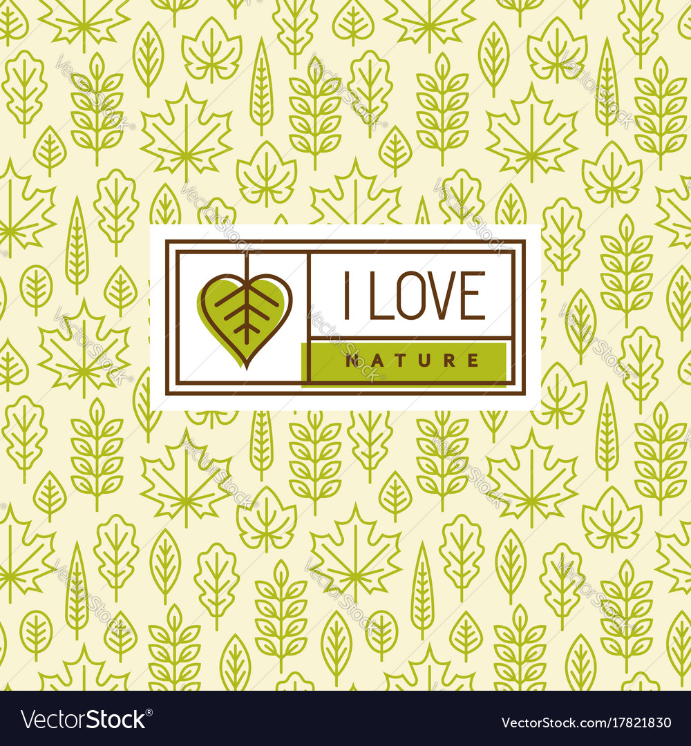 Love nature logo on seamless pattern with leaves