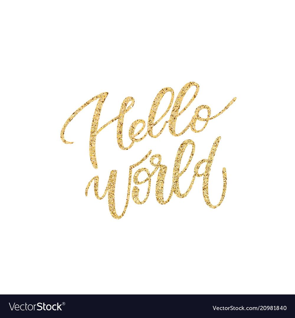 Hello world lettering phrase