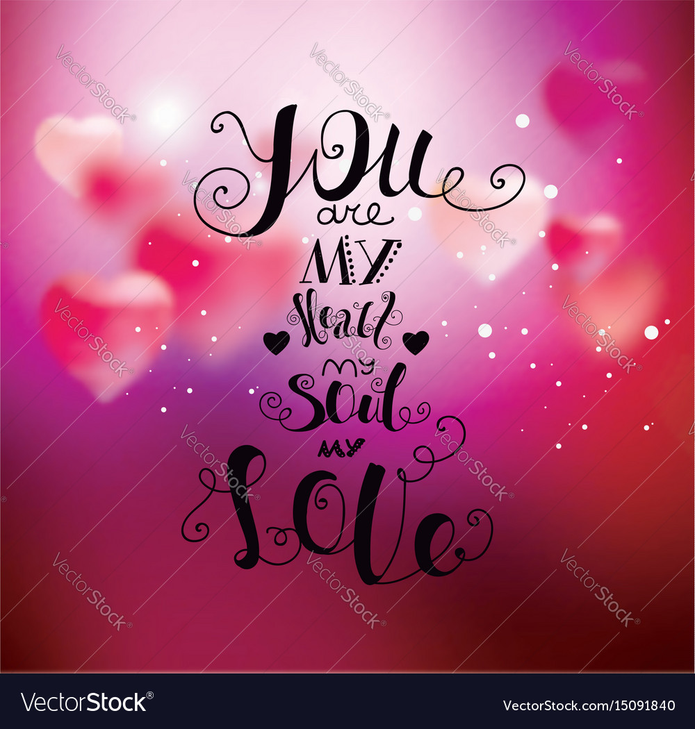 You Are My Heart My Soul My Love Royalty Free Vector Image