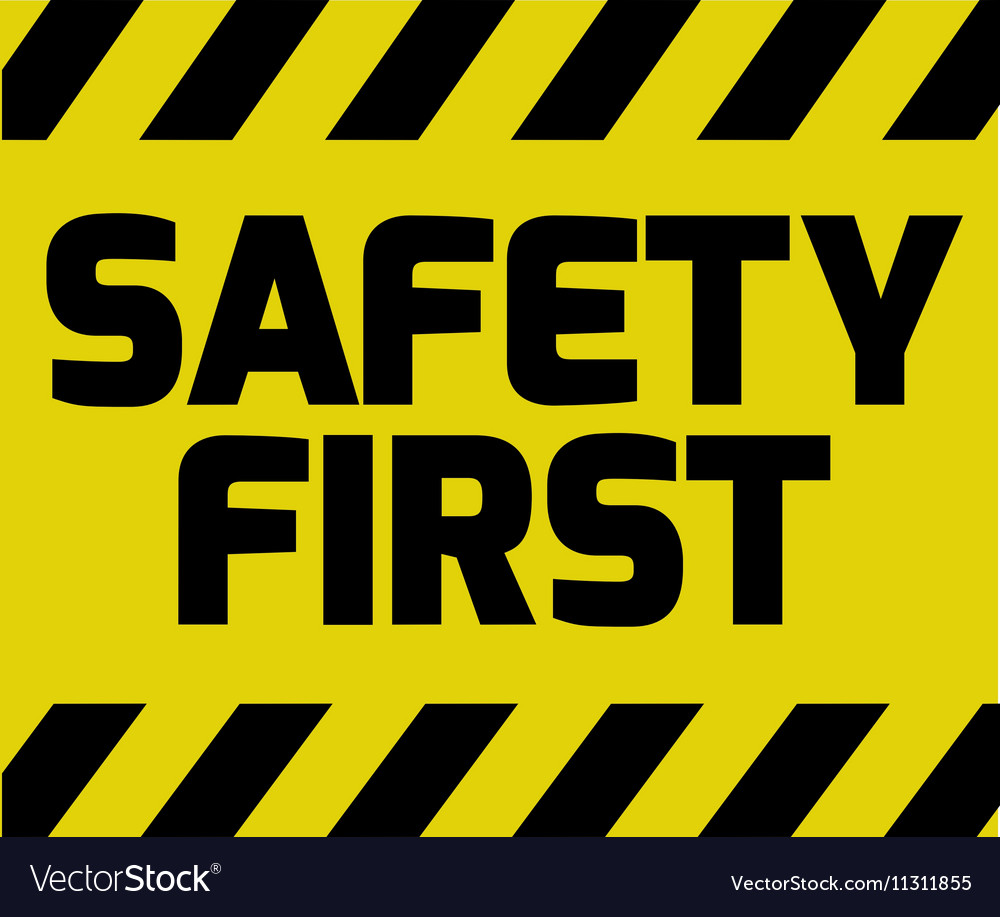 Safety First sign Royalty Free Vector Image - VectorStock