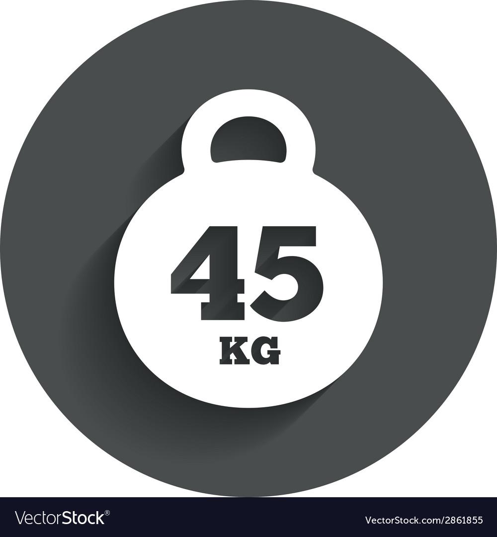 Weight Sign Icon 45 Kilogram Kg Sport Symbol Vector Image