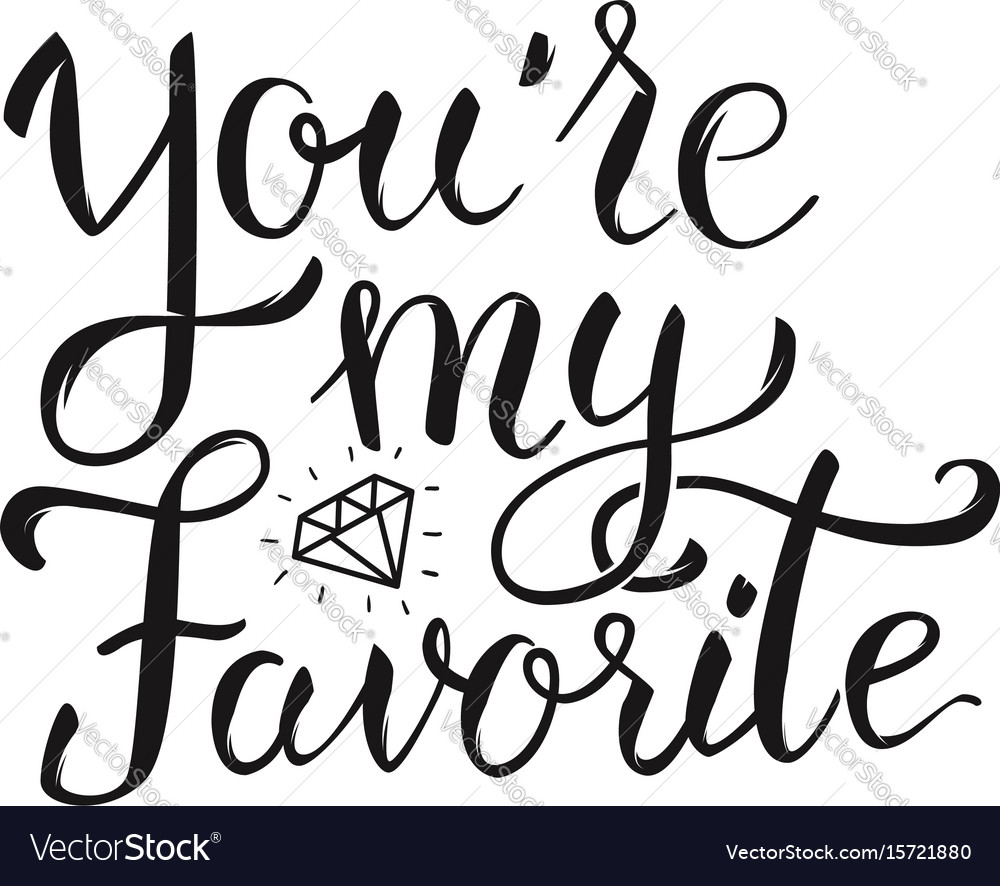 Youre my favorite hand lettering phrase design vector image