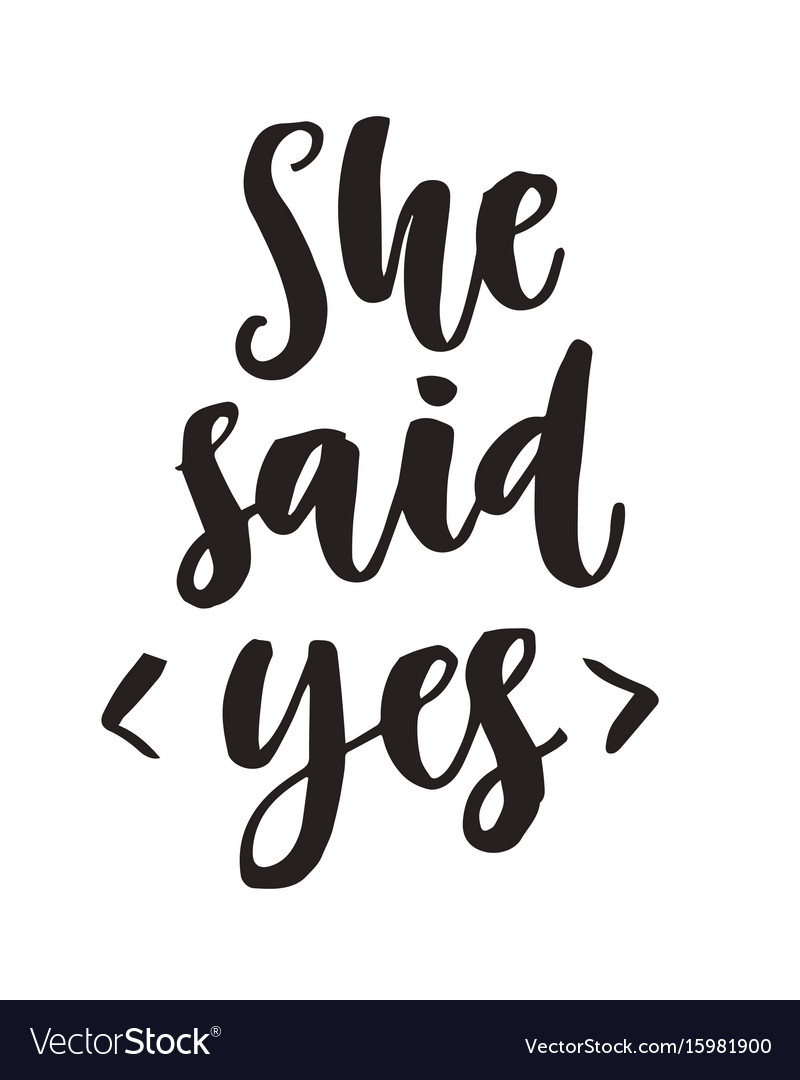 She said yes quote modern lettering