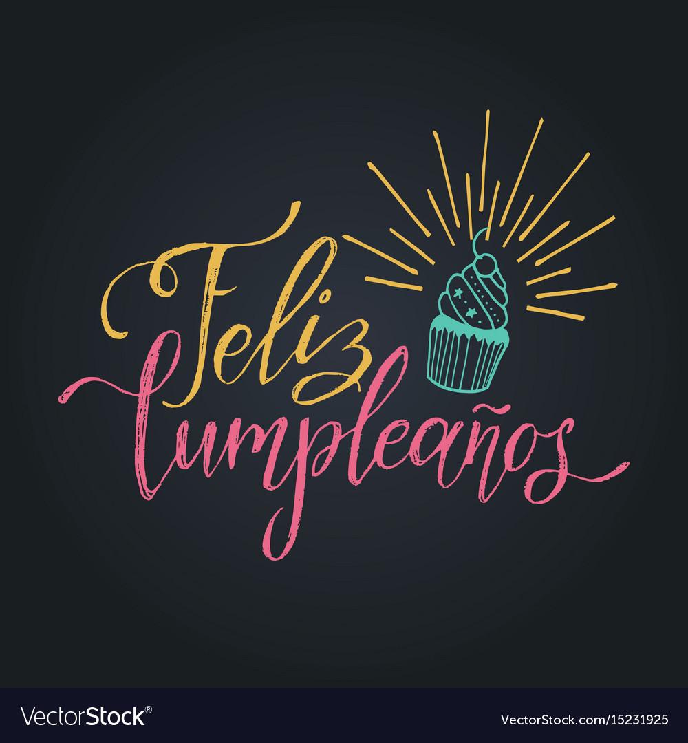 Feliz Cumpleanos Translated Happy Birthday Vector Image