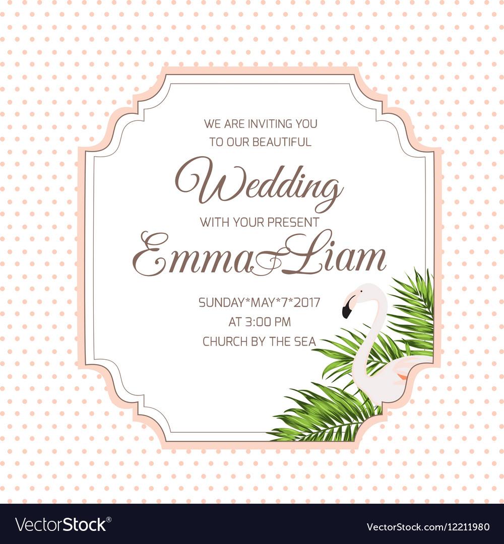 Wedding invitation card flamingo tropical leaves vector image