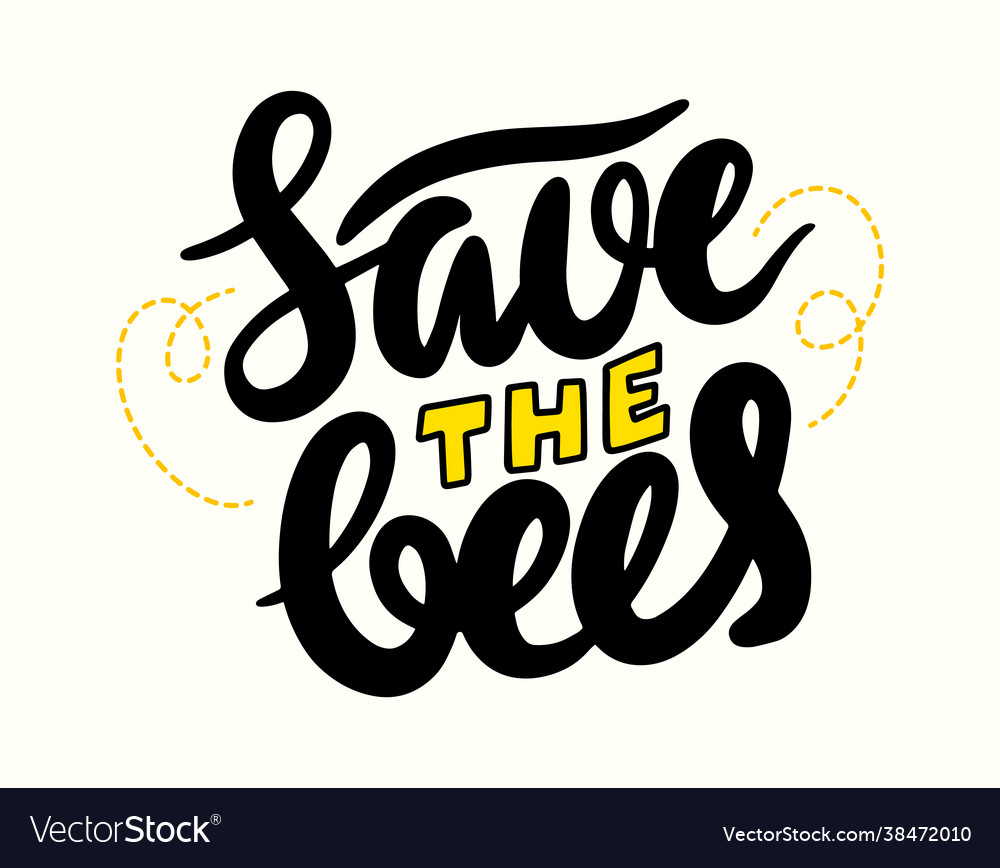 Save bees lettering or calligraphy creative