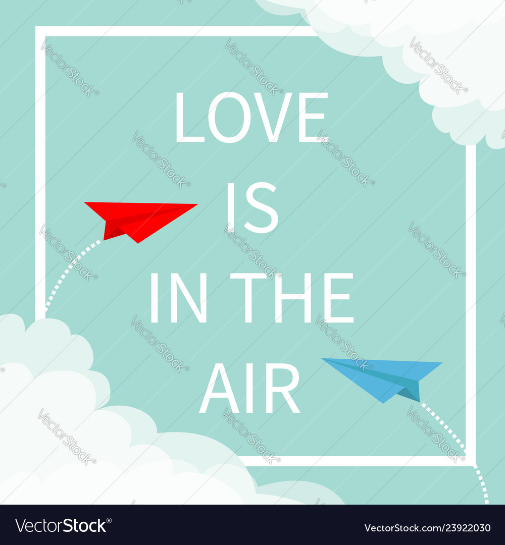 Love is in air lettering text two flying