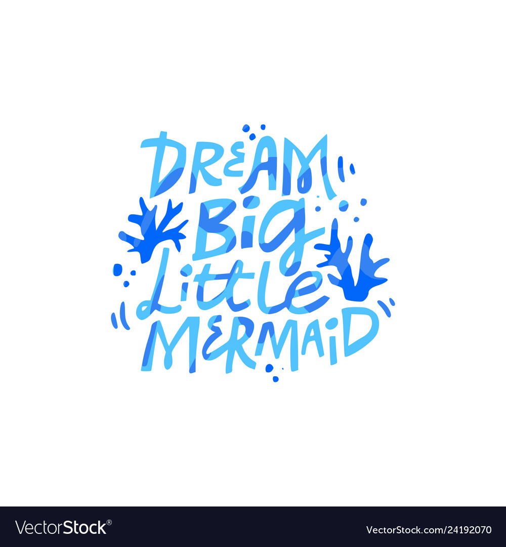 Dream big little mermaid lettering