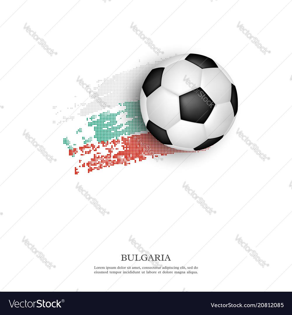 Soccer ball on bulgaria flag vector image