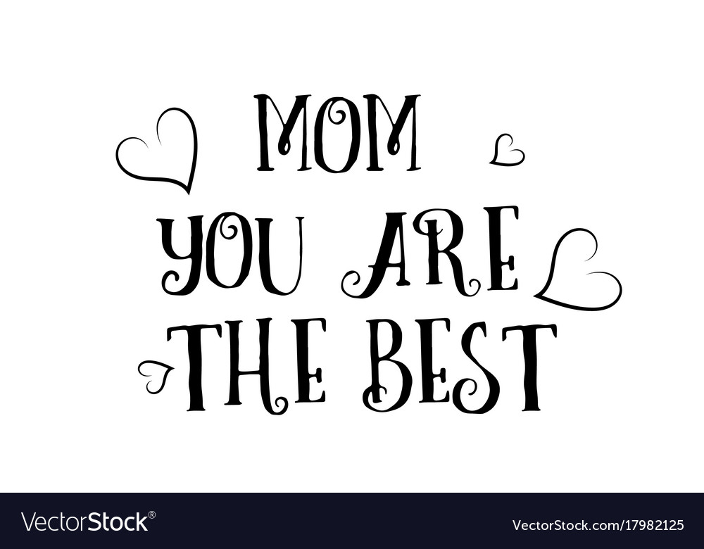 Mom you are the best love quote logo greeting