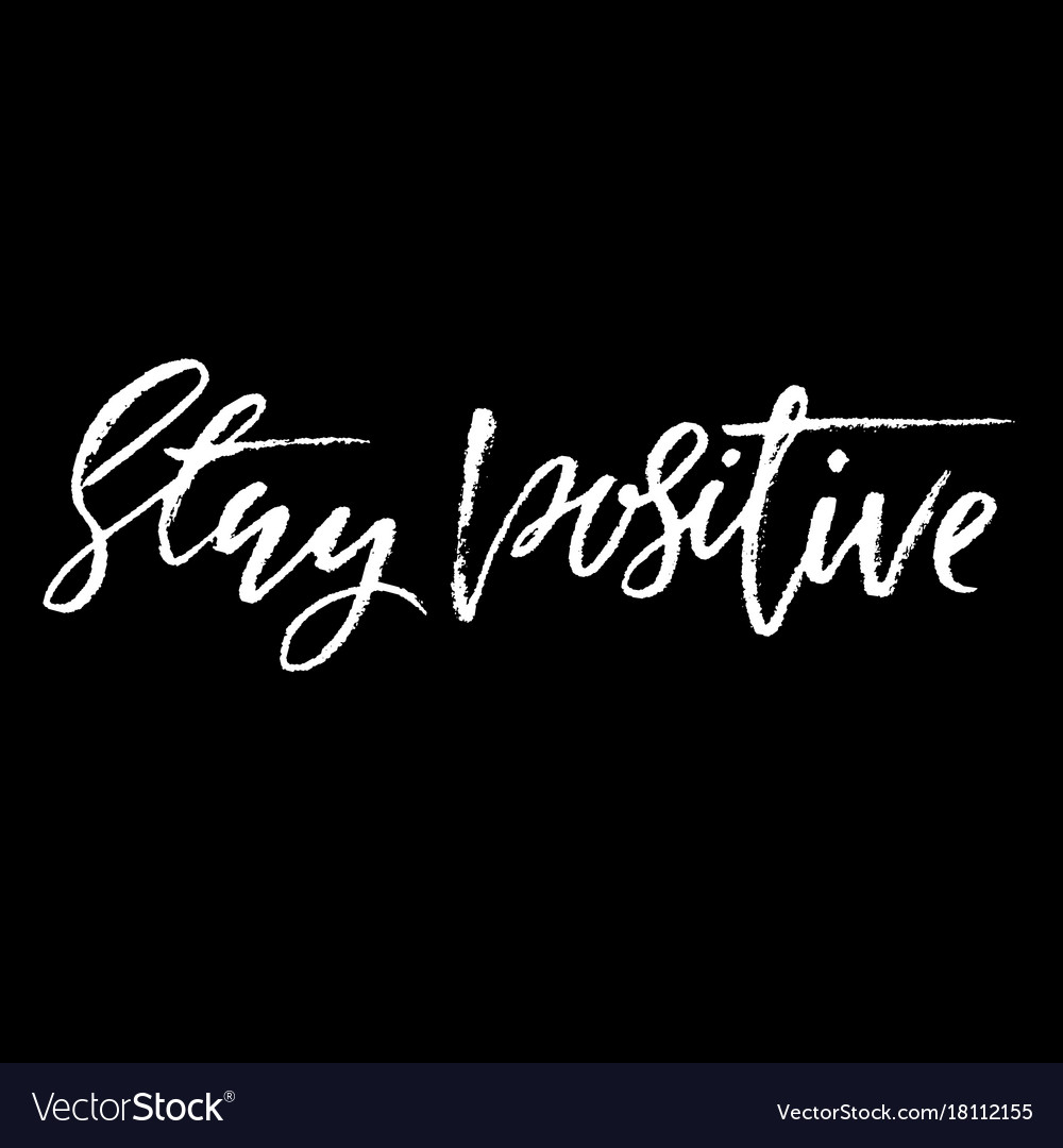 Stay positive inspirational quote about happy