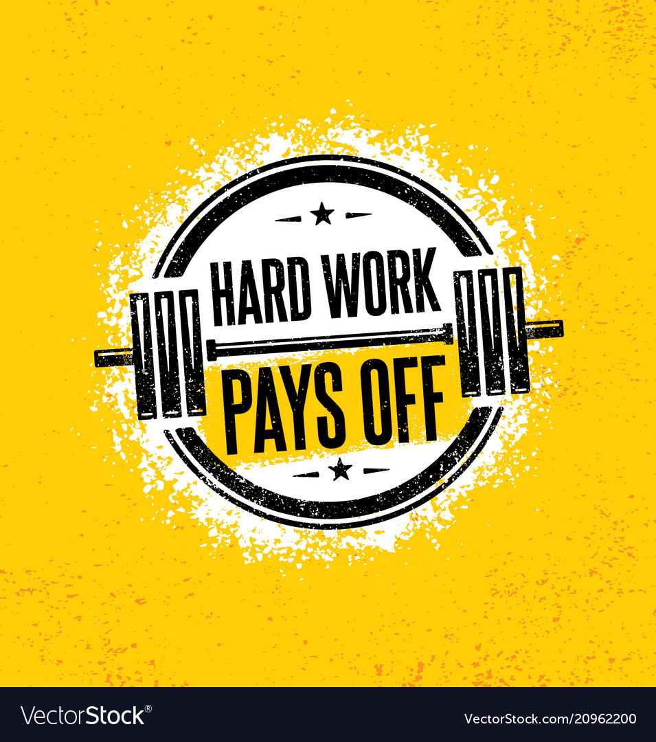 21bd72e1f23c Hard work pays off inspiring workout and fitness Vector Image