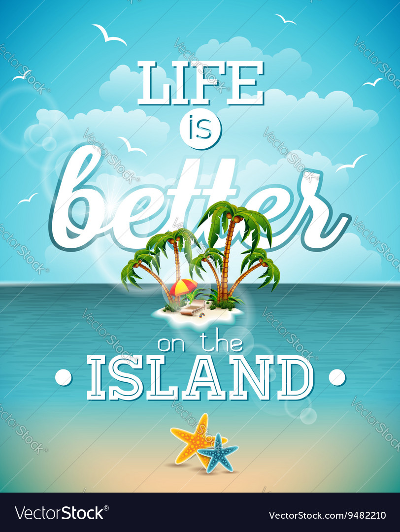 Life is better on island inspiration quote