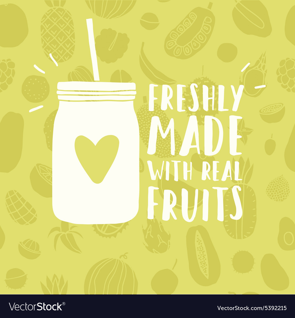 Freshly made with real fruits mason jar