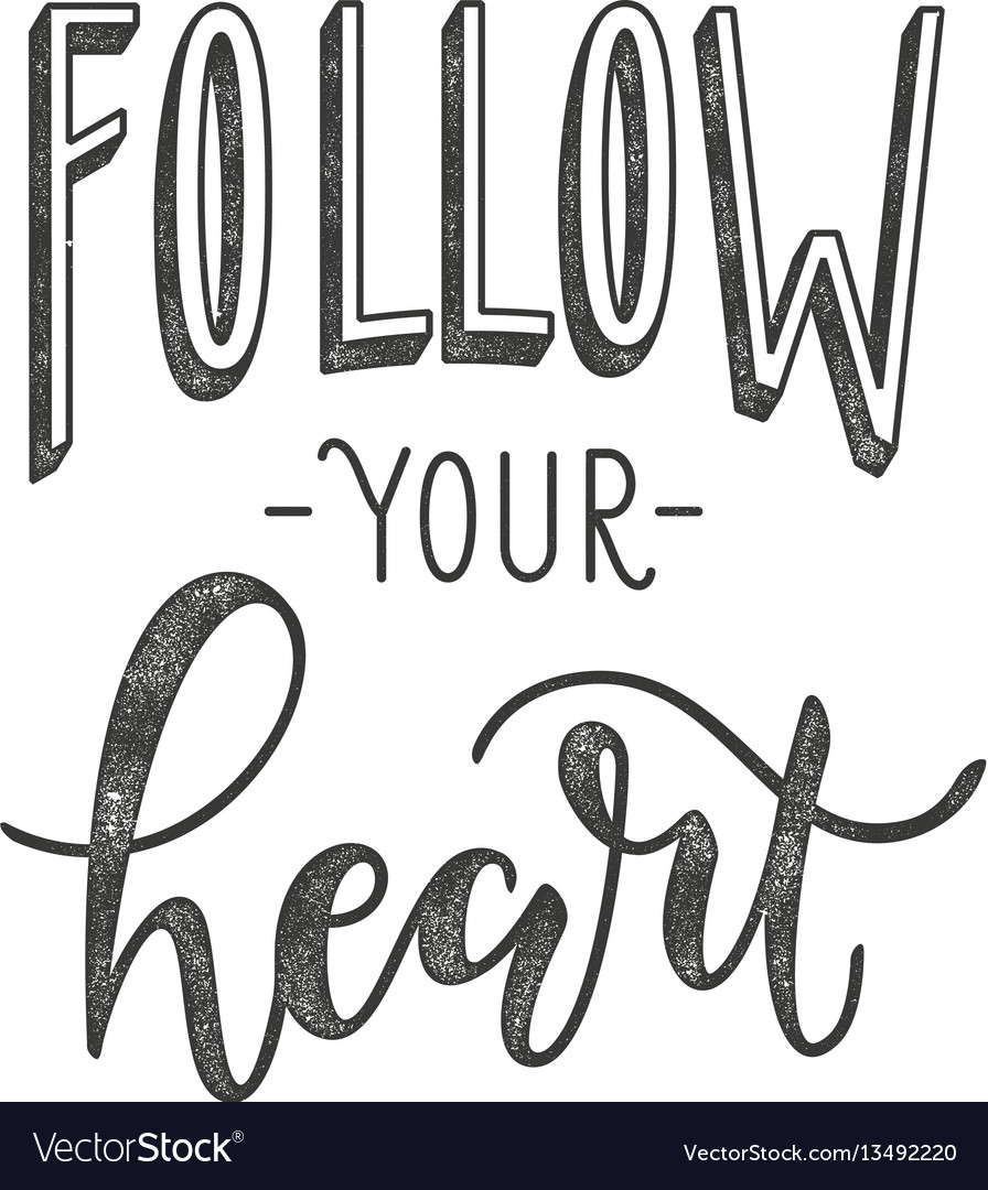 Follow your heart typographic poster with