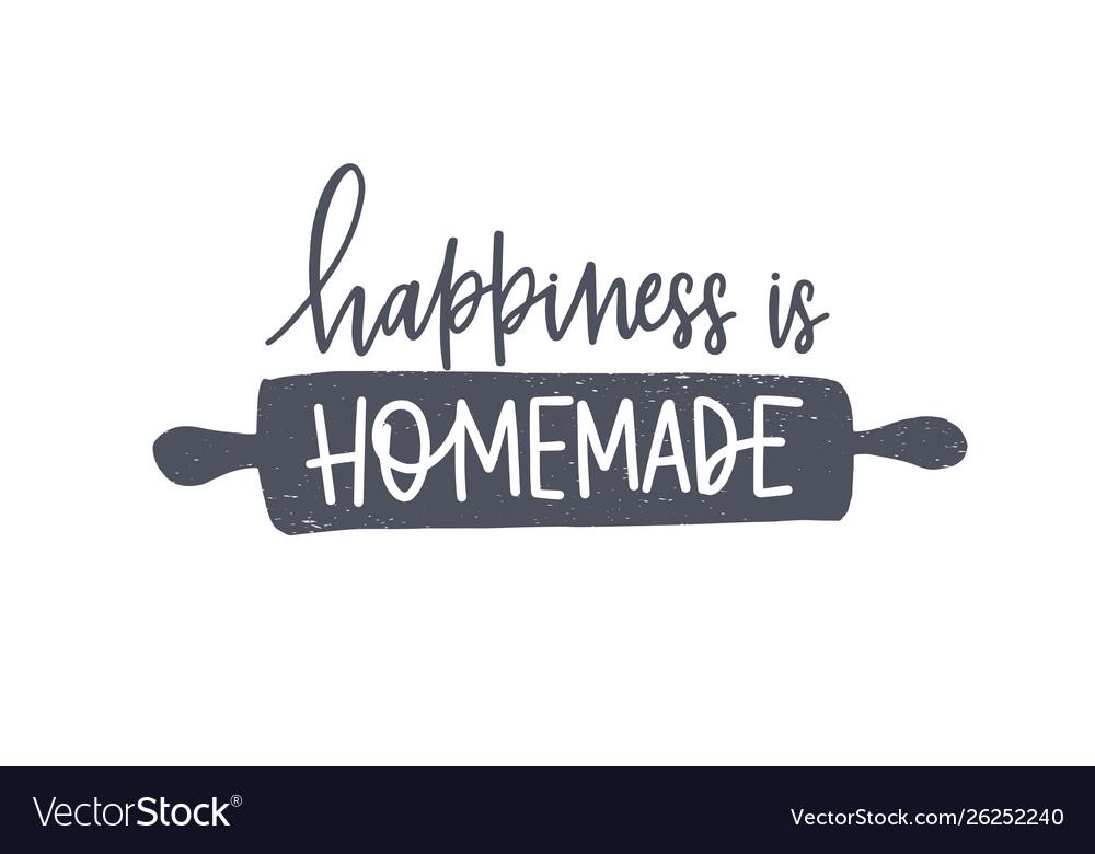 Happiness is homemade phrase handwritten