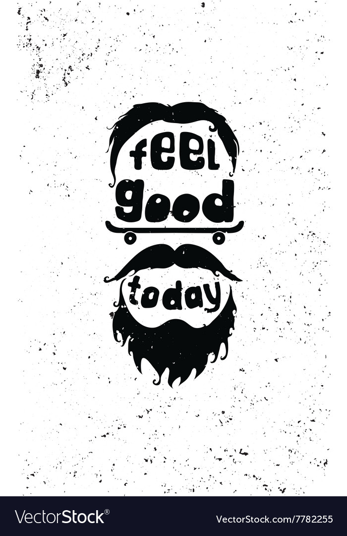 Feel good today Hipster Motivational poster