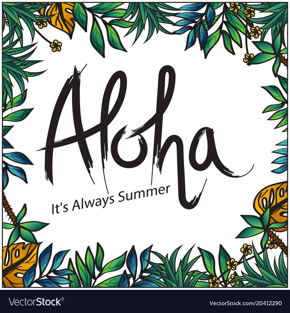 Aloha its always summer leaves background