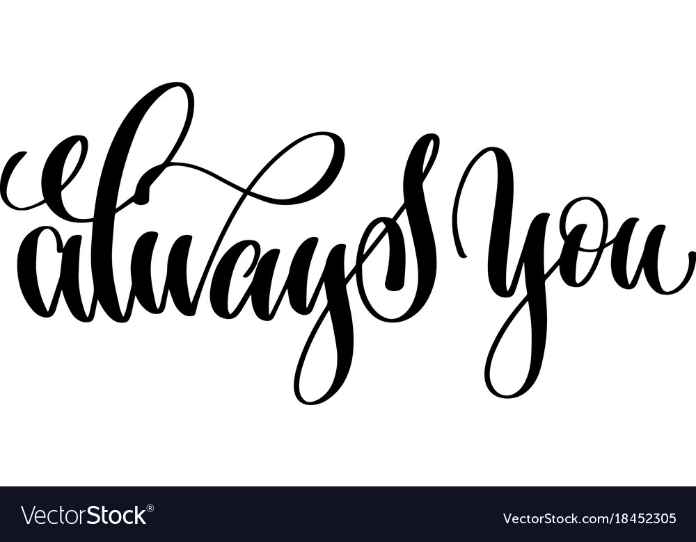 Always you hand lettering inscription positive
