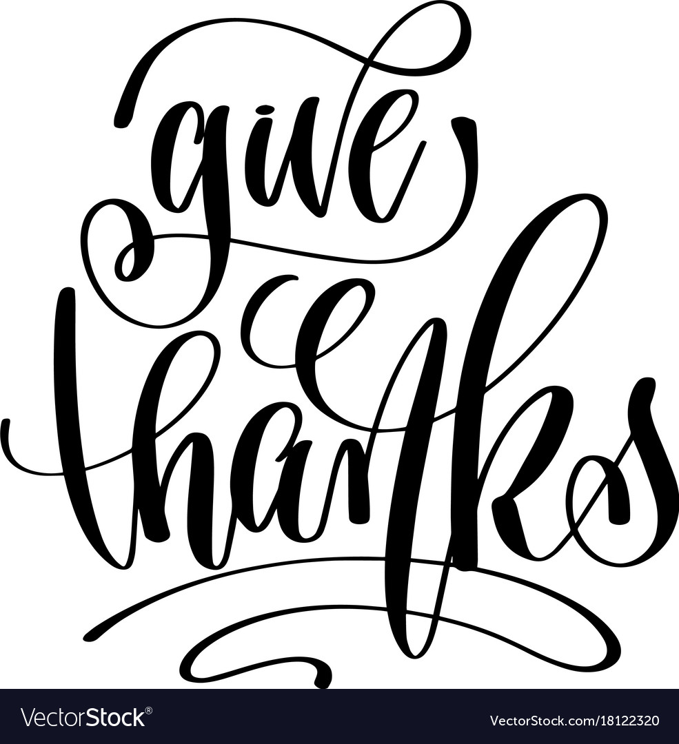 Give Thanks Hand Lettering Inscription To Vector Image