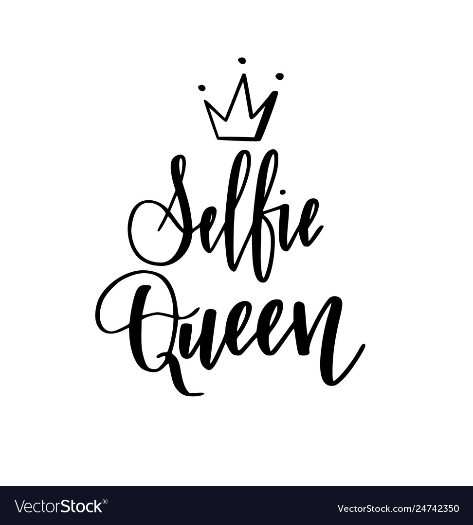 Selfie queen modern calligraphy design for t-shirt