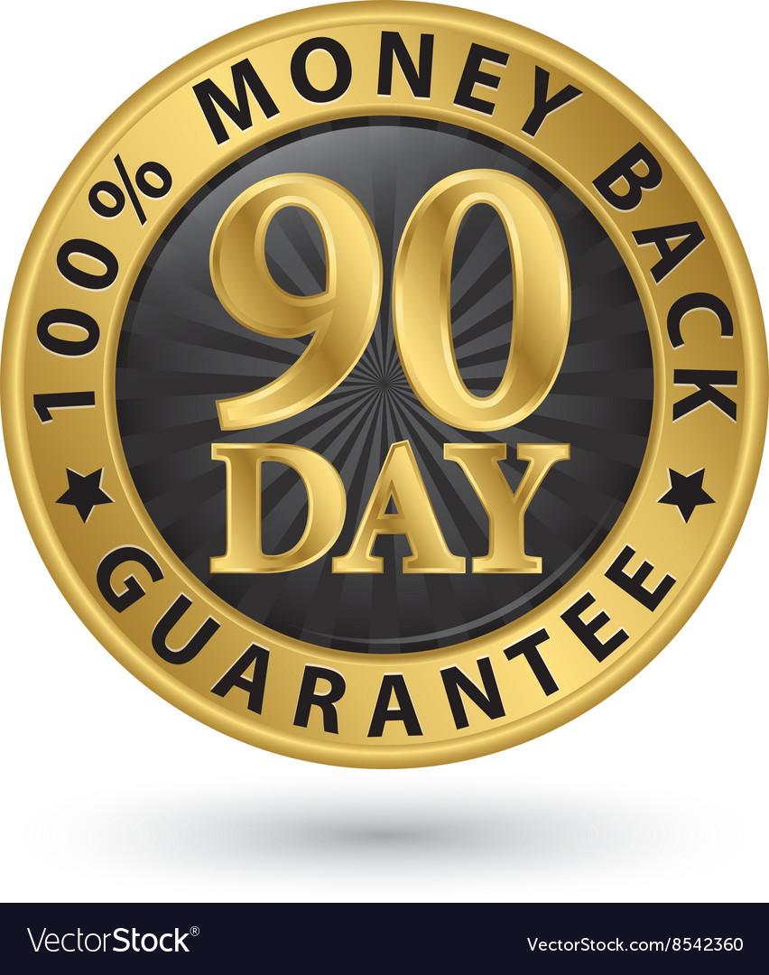 90 day 100 money back guarantee golden sign
