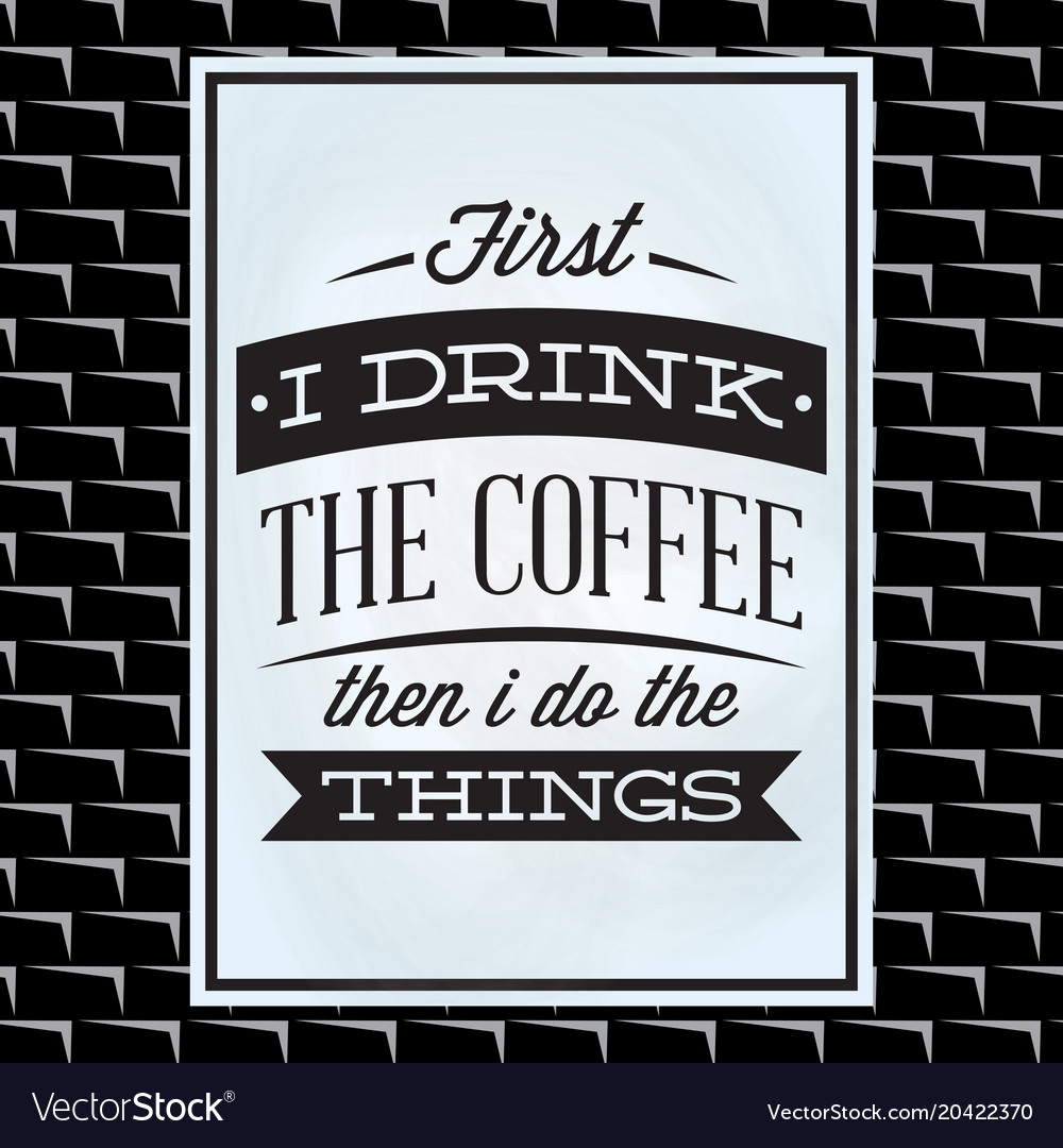 Quotation on a theme of coffee on white board and vector image