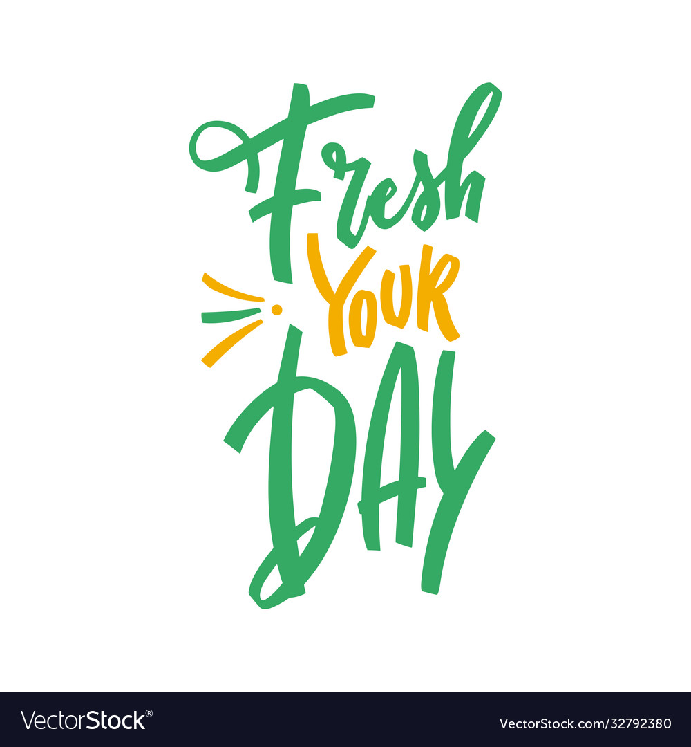 Fresh your day - hand lettering for posters