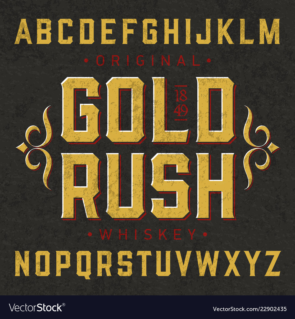 Gold rush whiskey label font with sample design