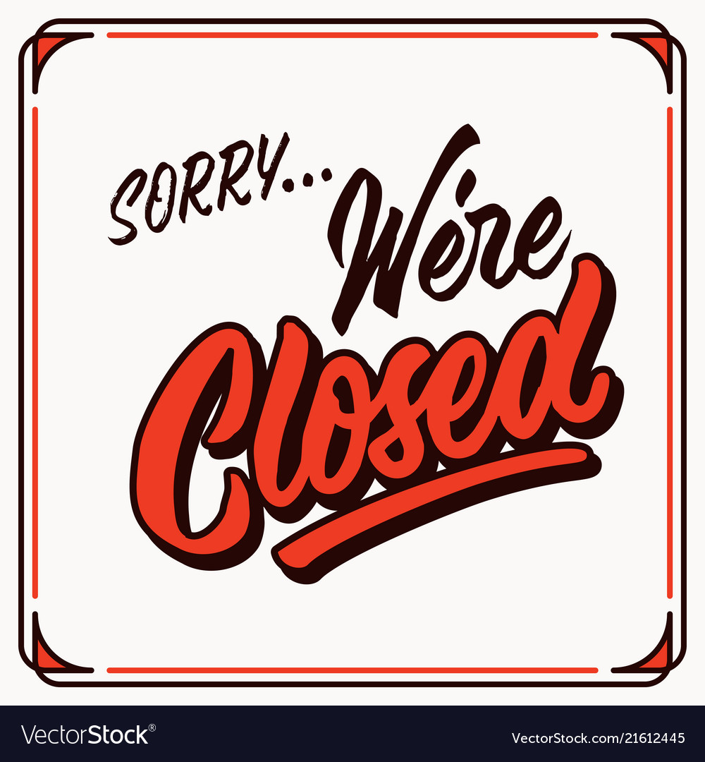 Sorry were closed vintage handletttering shop tag