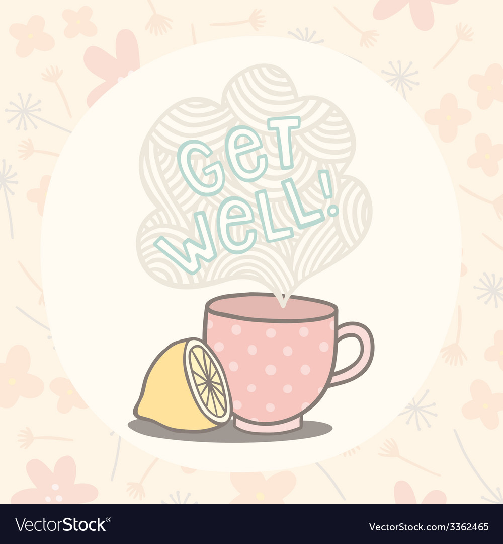 get well greeting card with cute cup vector image - Get Well Greeting Cards