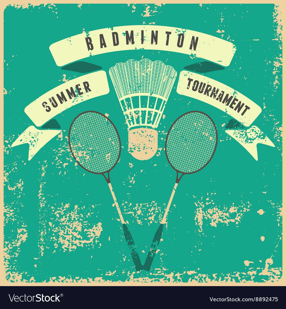 Badminton typographic vintage grunge style poster