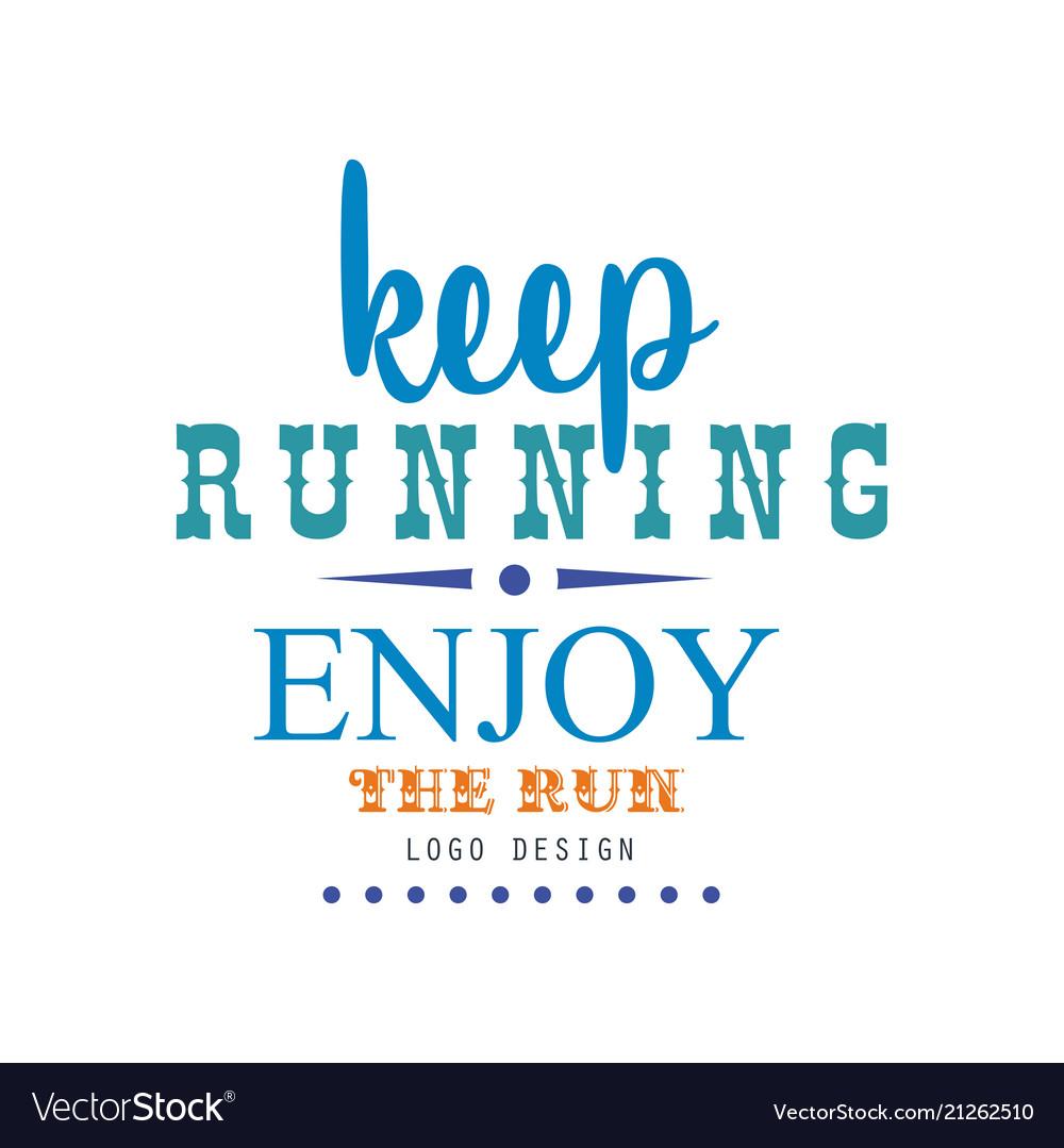 Keep running enjoy the run logo design