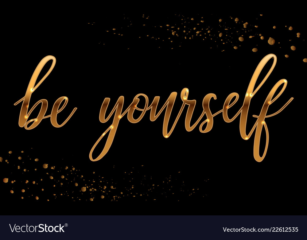 Be yourself - gold sparkling hand lettering