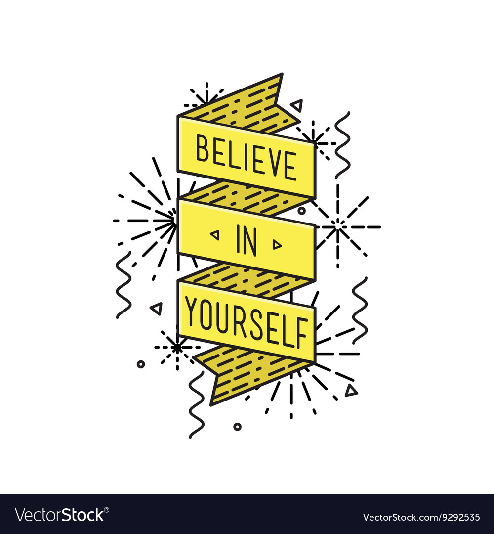 Belive in yourself Inspirational