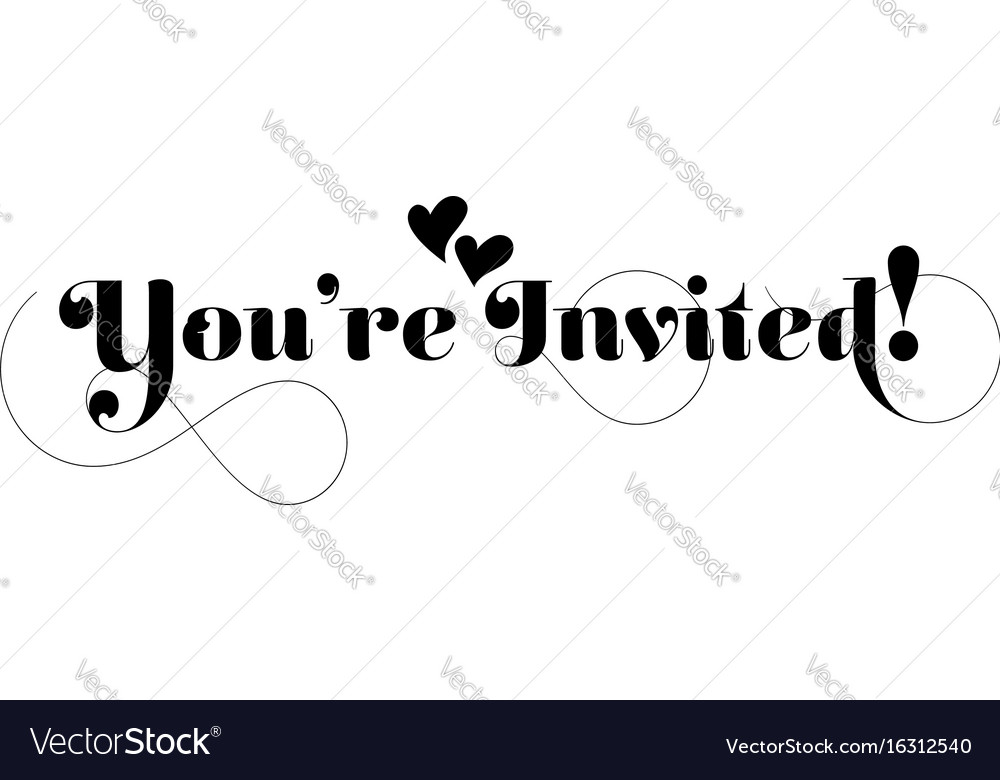 Youre invited handmade calligraphy with twirl vector image