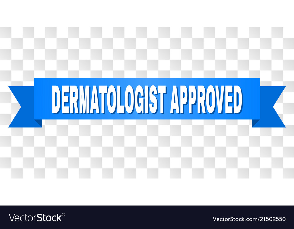 Blue tape with dermatologist approved text