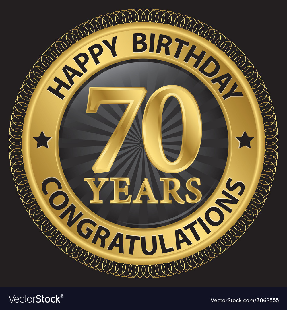70 Years Happy Birthday Congratulations Gold Label Vector Image
