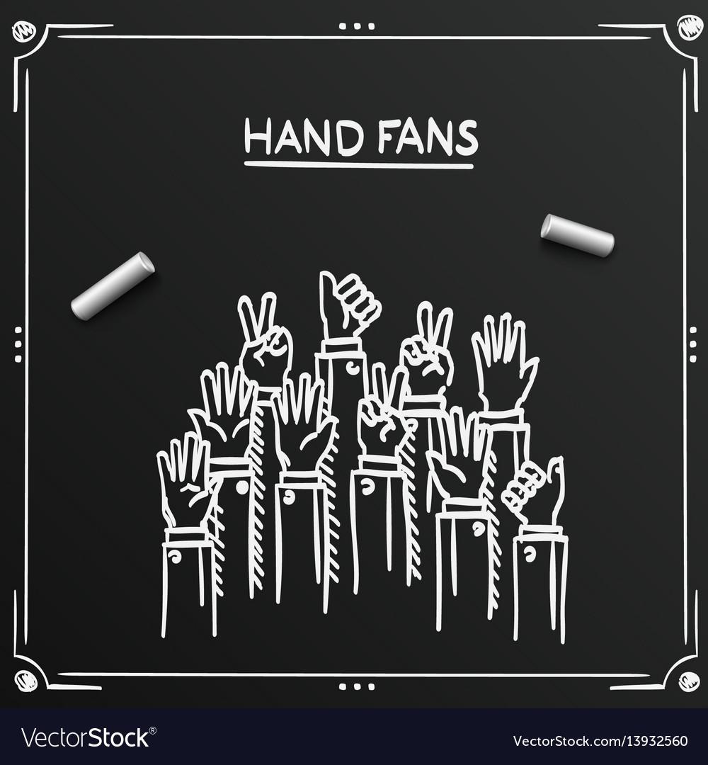 Chalkboard sketch fans hands up