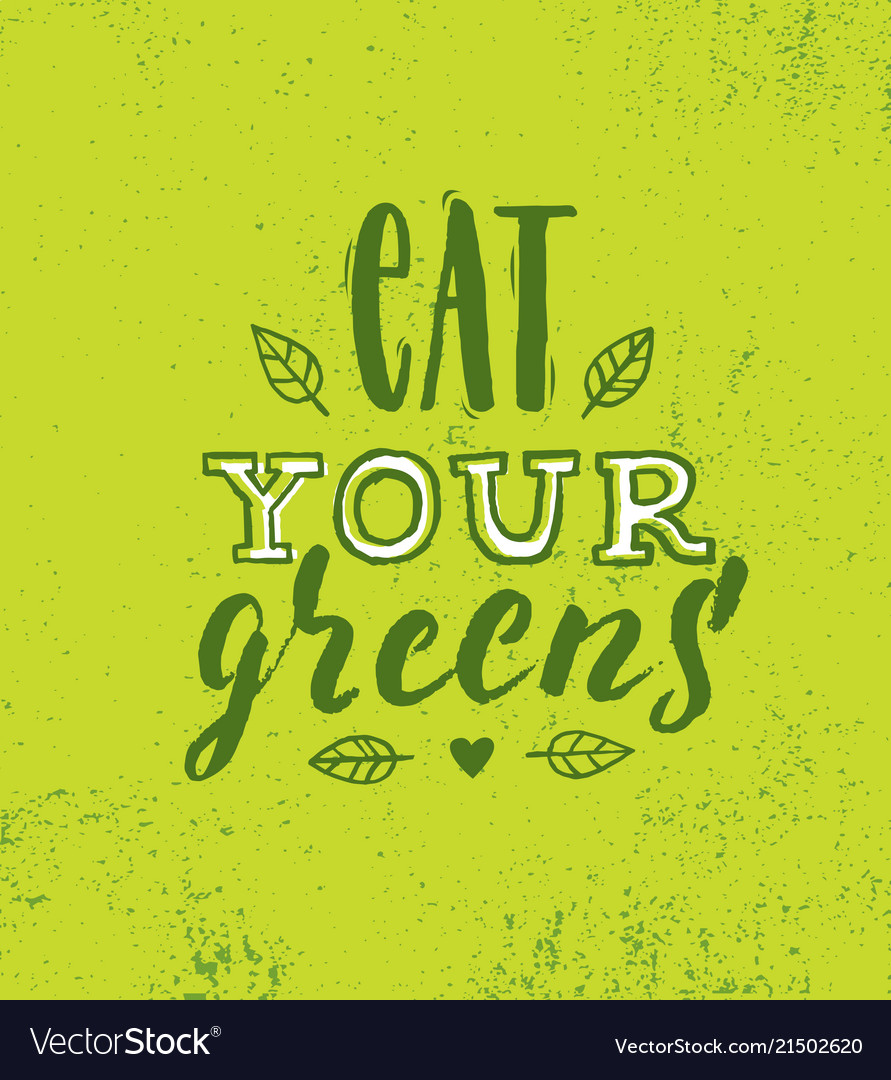 Eat your greens inspiring healthy food creative